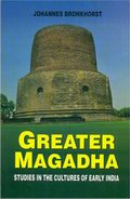Greater Magadha: Studies in the Cultures of Early India