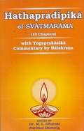 Hathapradipika of Svatmarama (10 chapters) with the commentary Yogaprakasika