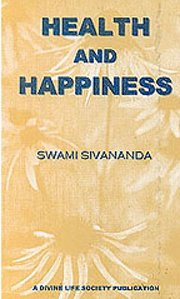 Health and Happiness, Swami Sivananda, JUST ARRIVED Books, Vedic Books