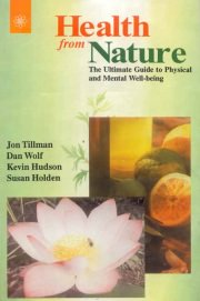 Health from Nature, Jan Tillman, Dan Wolf, Kevin Hudson, SELF-HELP Books, Vedic Books