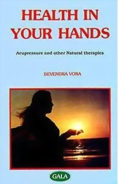Health In Your Hands: Acupressure and Natural Therapies (2 Vols.), Devendra Vora, AYURVEDA Books, Vedic Books