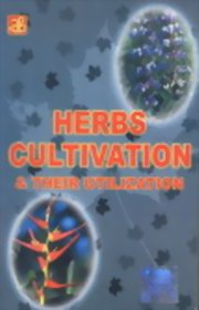 Herbs Cultivation and Their Utilization, , AYURVEDA Books, Vedic Books