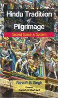 Hindu Tradition of Pilgrimage: Sacred Space & System