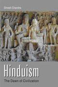Hinduism: The Dawn of Civilization