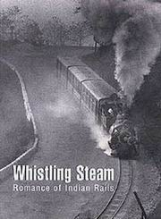 Whistling Steam: Romance of Indian Rails, Dileep Prakash, TRAVEL Books, Vedic Books
