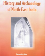 History and Archaeology of North-East India: With Special Reference to Guwahati, Paromita Das, HISTORY Books, Vedic Books