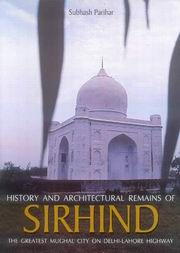 History and Architectural Remains of Sirhind: The Greatest Mughal City on the Delhi-lahore Highway, Subhash Parihar, HISTORY Books, Vedic Books