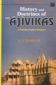 History and Doctrines Of The Ajivikas: A Vanished Indian Religion, A.L.Basham, HISTORY Books, Vedic Books