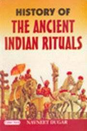 History of The Ancient Indian Rituals, Navneet Dugar, HISTORY Books, Vedic Books