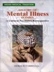 History of Mental Illness in India: A Cultural Psychiatry Retrospective, Horacio Fabrega Jr., PSYCHOLOGY Books, Vedic Books