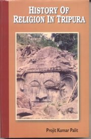 History of Religion in Tripura., Projit Kumar Palit, A TO M Books, Vedic Books ,