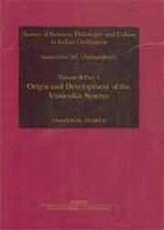 History of Science, Philosophy and Culture in Indian Civilization: Origin and Development of the Vaisesika System (Volume II, Part 4), Anantalal Thakur, D.P. Chattopadhyaya, HISTORY Books, Vedic Books