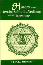 History of the Dvaita School of Vedanta and its Literature, B.N.K. Sharma, ARTS Books, Vedic Books