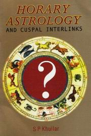 Horary Astrology and Cuspal Interlinks, S.P. Khullar, JYOTISH Books, Vedic Books