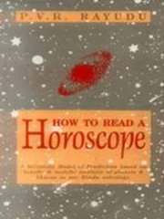 How to Read a Horoscope: A Scientific Model of Prediction based on benefic & malefic analysis of planets & bhavas as per Hindu astrology, P.V.R. Rayudu, DIVINATION Books, Vedic Books