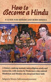 How to Become a Hindu, Satguru Sivaya Subramaniya Swami, HINDUISM Books, Vedic Books