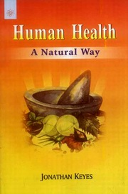 Human Health: The Natural Way, Jonathan Keyes, DIVINATION Books, Vedic Books