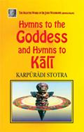 Hymns to the Goddess and Hymns to Kali