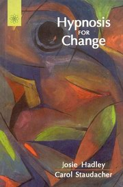 Hypnosis For Change, Josie Hadley, Carol Staudacher, SELF-HELP Books, Vedic Books