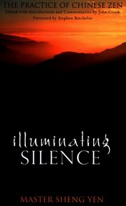 Illuminating Silence, Sheng-Yen, John Crook (Editor), BUDDHISM Books, Vedic Books