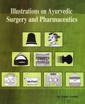 Illustrations on Ayurvedic Surgery and Pharmaceutics