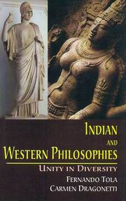 Indian And Western Philosophies: Unity in Diversity, Fernando Tola, Carmen Dragonetti, PHILOSOPHY Books, Vedic Books