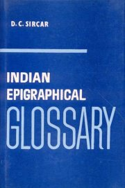 Indian Epigraphical Glossary, D.C. Sircar, INDIA Books, Vedic Books