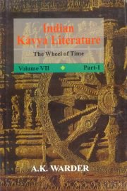 Indian Kavya Literature (Vol. VII in 2 pts.) The wheel of time, A. K. Warder, LITERATURE Books, Vedic Books