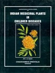 Indian Medicinal Plants in Children Diseases, C.S. Yadav, AYURVEDA Books, Vedic Books