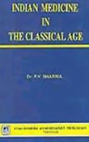 Indian Medicine in the Classical Age, P.V. Sharma, AYURVEDA Books, Vedic Books