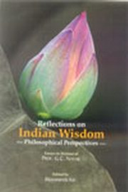 Reflections on Indian Wisdom: Philosophical Perspectives, Prof. G.C. Nayak, Bijayananda Kar, PHILOSOPHY Books, Vedic Books