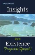 Insights into Existence: Essays on the Upanisads