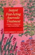Instant and Fast Acting Ayurvedic Treatment : Drugs, Formulas and Therapies