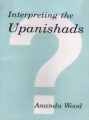 Interpreting the Upanishads - Volume 2, AnandaWood, SPIRITUAL TEXTS Books, Vedic Books