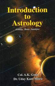 Introduction to Astrology: Ganita, Hora, Samhita, Col. A.K. Gour, Uday Kant Misra, DIVINATION Books, Vedic Books