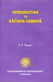 Introduction to Kasyapa-Samhita, P.V. Tewari, AYURVEDA Books, Vedic Books