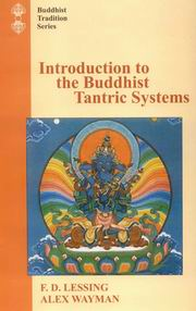 Introduction to the Buddhist Tantric Systems, F.D. Lessing, Alex Wayman, RELIGIONS Books, Vedic Books