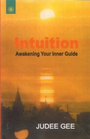 Intuition (Awakening Your Inner Guide), Jude Gee, MEDITATION Books, Vedic Books