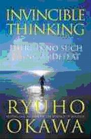 Invincible Thinking, Ryuho Okawa, SPIRITUALITY Books, Vedic Books