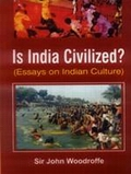 Is India Civilized: Essays on Indian Culture