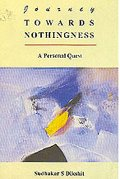 Journey Towards Nothingness: A Personal Quest