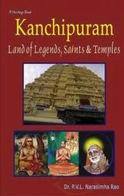 Kanchipuram: Land of Legends, Saints & Temples, P. V. L. Narasimha Rao, HISTORY Books, Vedic Books