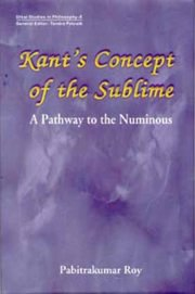 Kant`s Concept of the Sublime, Pabitrakumar Roy, With a Forward by P.K.Mahapatra, A TO M Books, Vedic Books ,