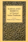 Karma and Rebirth in the Classical Indian Tradition