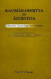 Kaumarabhrtya In Ayurveda: A Birds Eye View (Obstetrics, Gynecology and Pediatrics), P. V. Tewari, AYURVEDA Books, Vedic Books
