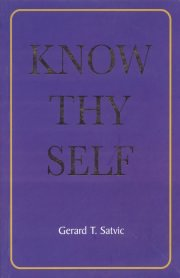 Know Thy Self, Gerard T. Satvic, A TO M Books, Vedic Books ,