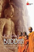 Knowing Buddha: Life and Teachings