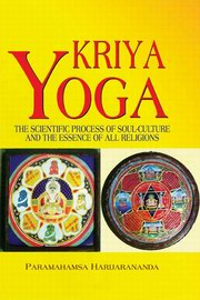 Kriya Yoga: The Scientific Process of Soul Culture and the Essence of all Religions, Paramahamsa Hariharananda, YOGA Books, Vedic Books
