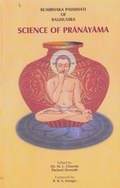 Kumbhaka Paddhati of Raghuvira Science of Pranayama