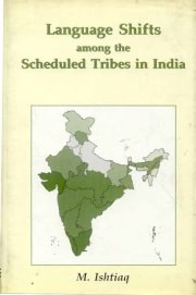 Language Shifts Among the Scheduled Tribes in India, M. Inhtiaq, A TO M Books, Vedic Books ,
